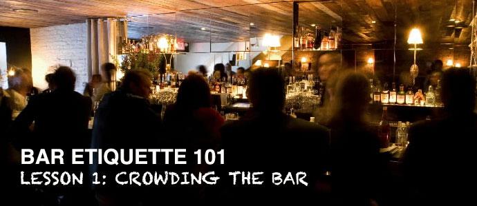 Bar Etiquette: 101 - Lesson 1: Crowding the Bar